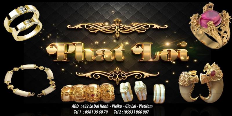 Phát Lợi Jewelry tiệm trang sức đẹp nhất TP. Pleiku, Gia Lai